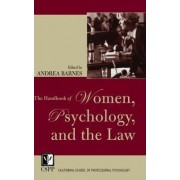 The Handbook of Women's Psychology and the Law by Barnes