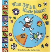 What Day is it, Missie Mouse? by Maisie Munro