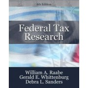 Federal Tax Research by William A. Raabe