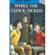 While the Clock Ticked by Franklin W. Dixon