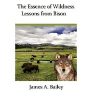 The Essence of Wildness: Lessons from Bison