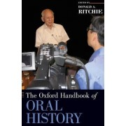 The Oxford Handbook of Oral History by Donald A. Ritchie