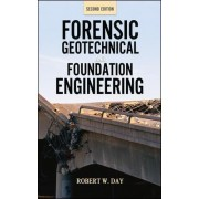 Forensic Geotechnical and Foundation Engineering by Robert W. Day