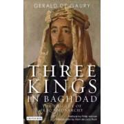 Three Kings in Baghdad by Gerald De Gaury