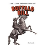 Lives and Legends of Buffalo Bill by Donald B. Russell