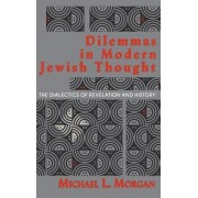 Dilemmas in Modern Jewish Thought by Michael L. Morgan