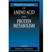 Methods for Investigation of Amino Acid and Protein Metabolism by Antoine E. El-Khoury