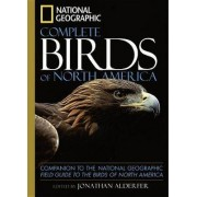 National Geographic Complete Birds of North America by Jonathan K. Alderfer