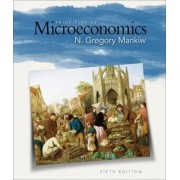 Principles of Microeconomics by University N Gregory Mankiw