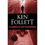 El Hombre de San Petersburgo/The Man from St. Petersburg by Ken Follett