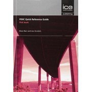 FIDIC Quick Reference Guide: Pink Book by Brian Barr