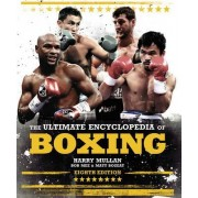 The Ultimate Encyclopedia of Boxing by Harry Mullan