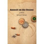 Assault on the Senses by Michael P Ferrari