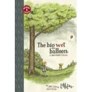 The Big Wet Balloon/El Globo Grande y Mojado by Liniers