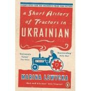 A Short History of Tractors in Ukrainian by Marina Lewycka