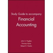 Financial Accounting: Study Guide by John S. Hughes