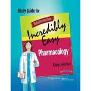 Study Guide for Medical Assisting Made Incredibly Easy Pharmacology by Robyn Gohsman