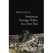 American Foreign Policy in a New Era by Robert L. Jervis