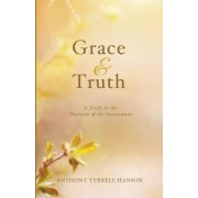 Grace & Truth by Anthony Tyrrell Hanson