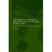 The Growth of Market Relations in Post-Reform Rural China by Hiroshi Sato