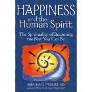 Happiness and the Human Spirit by Rabbi Abraham J. Twerski