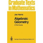 Algebraic Geometry: v. 133 by Joe Harris