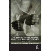 The War on Terror and the Growth of Executive Power? by John E. Owens