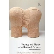 Secrecy and Silence in the Research Process by Roisin Ryan-Flood