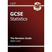 GCSE Statistics Revision Guide - Higher (A*-G Course) by CGP Books