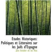 Tudes Historiques by Jos Amador De Los Rios