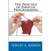The Practice of Parallel Programming by Sergey A Babkin