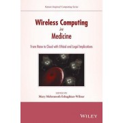 Wireless Computing in Medicine: From Nano to Cloud with Ethical and Legal Implications