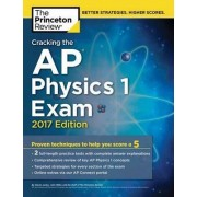 Cracking the AP Physics 1 Exam: 2017 Edition by Princeton Review
