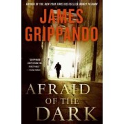 Afraid of the Dark Large Print by James Grippando