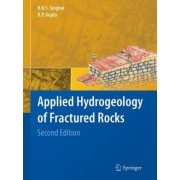 Applied Hydrogeology of Fractured Rocks 2010 by B. B. S. Singhal