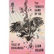 The Tengu's Game of Go: Book 4 in the Tale of Shikanoko