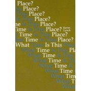 What Time Is This Place? by Kevin Lynch