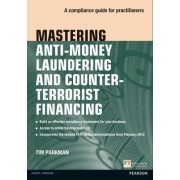 Mastering Anti-money Laundering and Countering Terrorist Financing by Tim Parkman