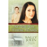 After All These Years by Sally John