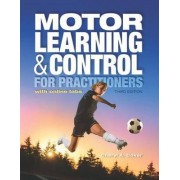 Motor Learning and Control for Practitioners by Cheryl A. Coker