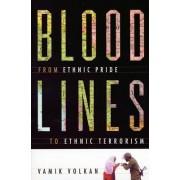 Bloodlines by Vamik D. Volkan