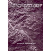 The Roman Imperial Quarries: Excavations - Survey and Excavation at Mons Porphyrites 1994-1998 by D. Peacock