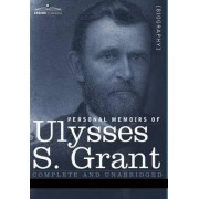 Personal Memoirs of Ulysses S. Grant by Ulysses S Grant