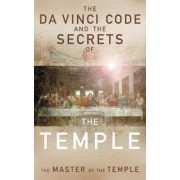 The Da Vinci Code and the Secrets of the Temple by Robin Griffith-Jones