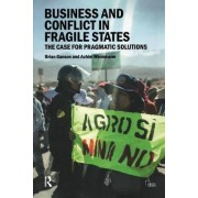 Business and Conflict in Fragile States: The Case for Pragmatic Solutions