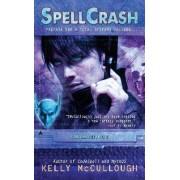 SpellCrash by Kelly McCullough