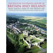 The Penguin Illustrated History of Britain and Ireland by Barry Cunliffe