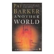 Another world - Pat Barker - Livre