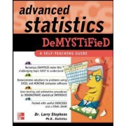 Advanced Statistics Demystified by Larry J. Stephens