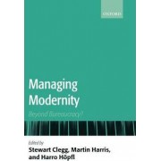 Managing Modernity by Stewart R. Clegg